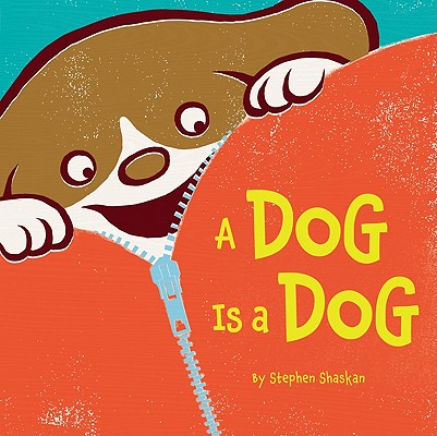 A Dog Is a Dog By Shaskan, Stephen